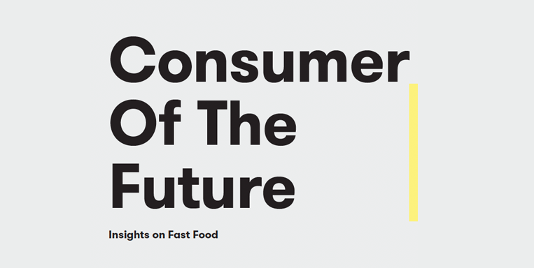 Consumer of the Future: Insights on Fast Food