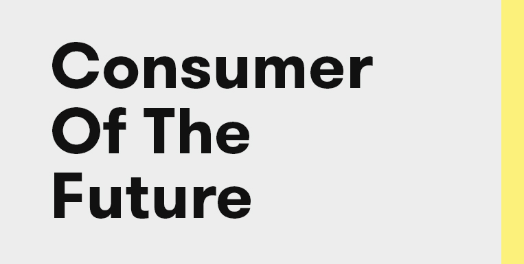 Consumer of the Future: <br>Full Report
