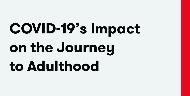 COVID-19's Impact on the Journey to Adulthood: Needs and concerns of Generation Z